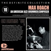 Max Roach; Jazz Drummer | Composer, Volume10 by Max Roach