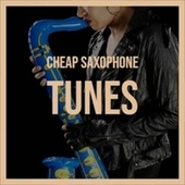 Cheap Saxophone Tunes by Various Artists