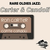 Rare Oldies Jazz: Carter & Candoli by Ron Carter