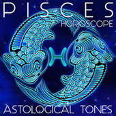 Pisces Horoscope Astrological Tones by Yaskim