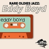Rare Oldies Jazz: Eddy Boyd von Eddie Boyd
