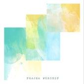 Prajea Worship by Prajea Worship