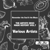 Remember the Soul & the Blues: The Artists Who Made History Vol.7 de Various Artists