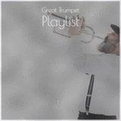 Great Trumpet Playlist von Various Artists