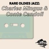 Rare Oldies Jazz: Charles Mingus & Conte Candoli by Charles Mingus