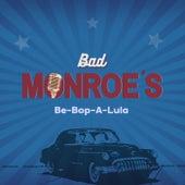 Be-Bop-A-Lula by Bad Monroe's