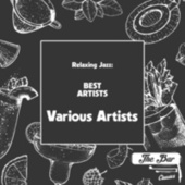 Relaxing Jazz: Best Artists de Various Artists
