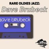 Rare Oldies Jazz: Dave Brubeck by Dave Brubeck