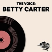 The Voice: Betty Carter by Betty Carter