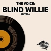 The Voice: Blind Willie Mctell van Blind Willie McTell