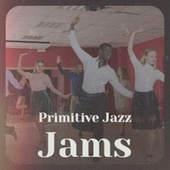 Primitive Jazz Jams von Various Artists