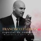 Especial de Romances En Homenaje a Luis Miguel, Vol. 1 (Live) de Francisco Padron