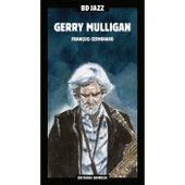 Gerry Mulligan by François Cerminaro von Gerry Mulligan