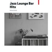 Jazz Lounge Bar Hits de Various Artists