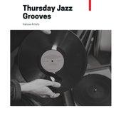 Thursday Jazz Grooves van Various Artists