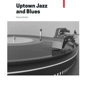 Uptown Jazz and Blues von Various Artists