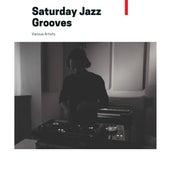 Saturday Jazz Grooves de Various Artists