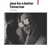 Jazz for a better Tomorrow by Various Artists