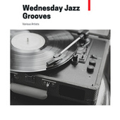 Wednesday Jazz Grooves by Various Artists