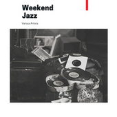 Weekend Jazz by Various Artists
