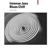 Intense Jazz Blues Chill de Various Artists