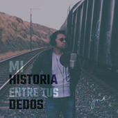 Mi Historia Entre Tus Dedos (Cover) by J Tainess