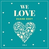 We Love Duane Eddy, Vol. 2 von Duane Eddy