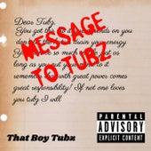 Message To Tubz de That Boy Tubz