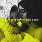 Terapia de Sonido para Bebé Inquieto by Relajación