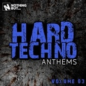 Nothing But... Hard Techno Anthems, Vol. 03 de Various Artists