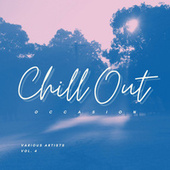 Chill Out Occasion, Vol. 4 by Various Artists