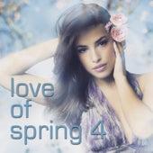 Love of Spring 4 von Various Artists