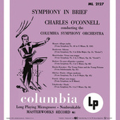 Symphony in Brief - Charles O'Connell Conducting the Columbia Symphony Ochestra (Remastered) by Charles O'Connell