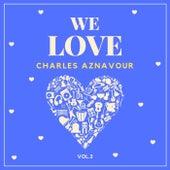 We Love Charles Aznavour, Vol. 2 von Charles Aznavour