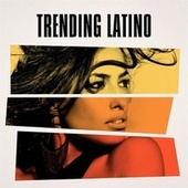 Trending Latino by Various Artists