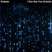 I Can See You Outside by Dubstar
