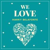We Love Harry Belafonte fra Harry Belafonte