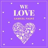 We Love Gabriel Fauré de Gabriel Fauré