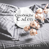 Goodnight Tales for Sweet Dreams– Soothing Celtic Tones to Calm the Mind (Peaceful Dreams, Soul Freedom, Deep Sleep) by Endless New Age Music Creator