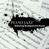 Piano Jazz Relaxing Background Music - Music for Restaurants by Piano Jazz Background Music Masters