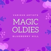 Blueberry Hill (Magic Oldies) by Various Artists