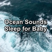 Ocean Sounds Sleep for Baby by Ocean Sounds (1)