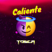 Caliente by Tosca
