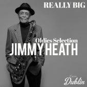 Oldies Selection: Really Big von Jimmy Heath