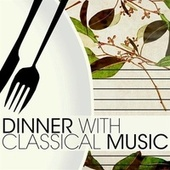 Dinner with Classical Music by Various Artists