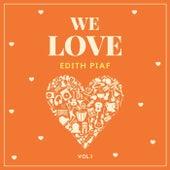 We Love Edith Piaf, Vol. 1 de Edith Piaf