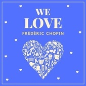 We Love Frédéric Chopin fra Frederic Chopin