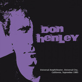 Live At Universal Amphitheater, Universal City, California, 4Th Sep '85 (Remastered) de Don Henley