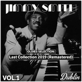 Oldies Selection: Last Collection 2019 (Remastered) Vol.1 by Jimmy Smith