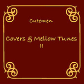 Covers & Mellow Tunes 2 de Cutemen